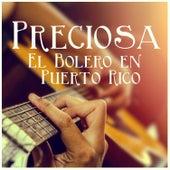 Preciosa: El Bolero en Puerto Rico by Various Artists