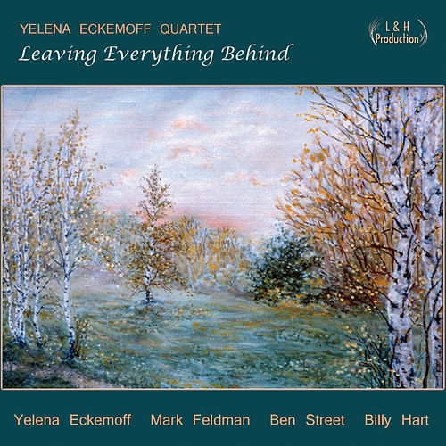 Leaving Everything Behind by Yelena Eckemoff