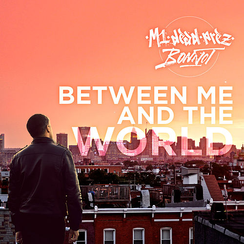 Between Me and the World by M-1
