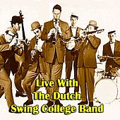 Live with The Dutch Swing College Band (Live) by Dutch Swing College Band