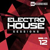 Electro House Sessions, Vol. 12 - EP by Various Artists