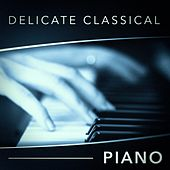 Delicate Classical Piano by Relaxing Piano Music Consort