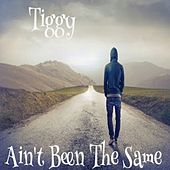 Ain't Be the Same by Tiggy