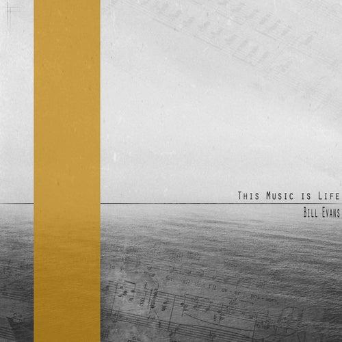 This Music is Life (Remastered) von Bill Evans