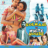 Hai Golmaal in White House (Original Motion Picture Soundtrack) by Various Artists