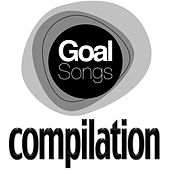 Goal Songs Compilation by Various Artists