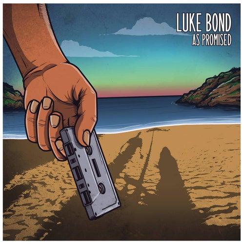 As Promised by Luke Bond