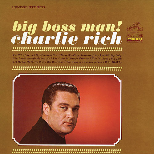 Big Boss Man by Charlie Rich