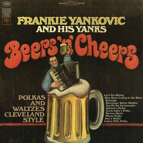 Beers 'N' Cheers: Polkas and Waltzes Cleveland Style by Frankie Yankovic