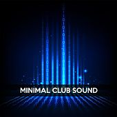 Minimal Club Sound by Various Artists