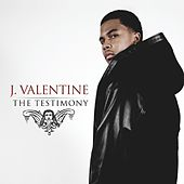 The Testimony by J. Valentine