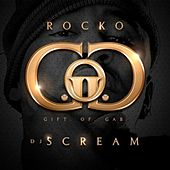 Gift Of Gab (Hosted by DJ Scream) by Rocko