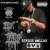 Bang Bang - Single by Stressdollaz