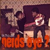Nerd's Eye 2 by Erk Tha Jerk