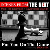 Put You On The Game (feat. Smoke DZA) - Single by Next