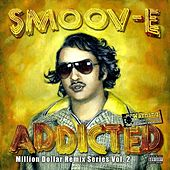 Addicted / Million Dollar Remix Series Vol. 2 by Smoov-e