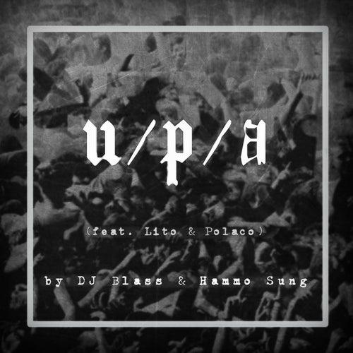 U / P / A (feat. Lito & Polaco) by DJ Blass