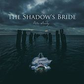 The Shadow's Bride by Peter Gundry