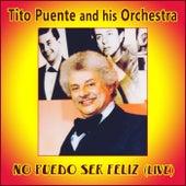 No Puedo Ser Feliz (En Vivo) by Tito Puente