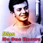 No One Knows von Dion