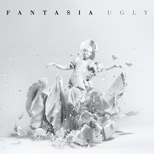 Ugly by Fantasia