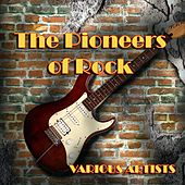 The Pioneers of Rock by Various Artists