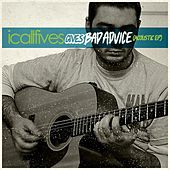 Gives Bad Advice (Acoustic) - EP by I Call Fives