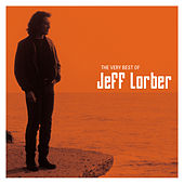 The Very Best Of Jeff Lorber by Jeff Lorber