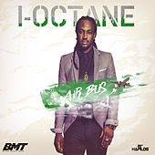 Air Bus (Weed N Grabba) - Single by I-Octane