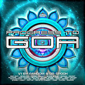 Progress to Goa, Vol. 1 (By Random & Dr. Spook) by Various Artists