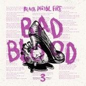 Bad Blood - Single by Black Pistol Fire
