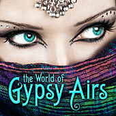 The World of Gypsy Airs by Various Artists