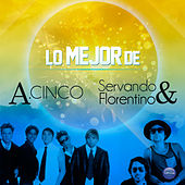 Lo Mejor de A.Cinco y Servando & Florentino by Various Artists