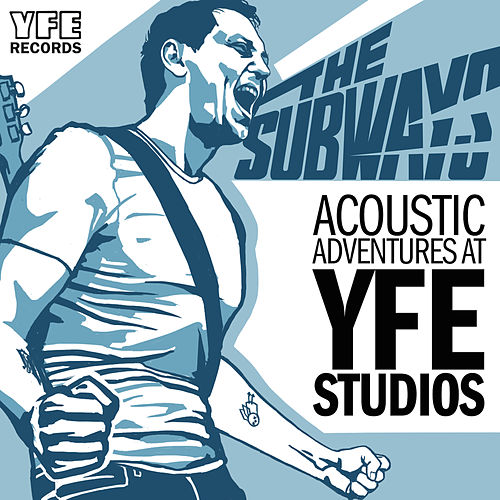 Acoustic Adventures at YFE Studios by The Subways