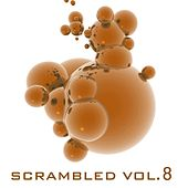 Scrambled, Vol. 8 by Various Artists