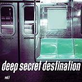 Deep Secret Destination, Vol. 1 by Various Artists