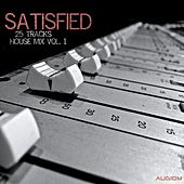 Satisfied, Vol. 1 - 24 Tracks House Mix by Various Artists