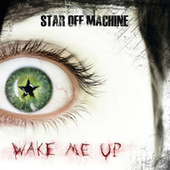 Wake Me Up by Star Off Machine