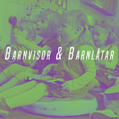 Barnvisor & Barnlåtar by Various Artists