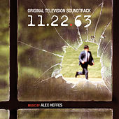 11.22.63: Original Television Soundtrack by Alex Heffes