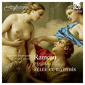 Rameau: Pygmalion, Nélée & Myrthis by Various Artists