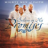 Believe in His Promises by Mighty Men of Faith