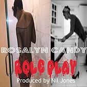 Role Play by Rosalyn Candy