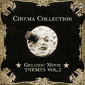 Cinema Collection: Greatest Movie Themes Vol. 2 by Various Artists