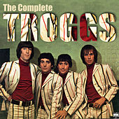 The Complete Troggs by The Troggs