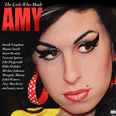 The Girls Who Made Amy Winehouse by Various Artists
