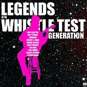 Legends of the Whistle Test Generation by Various Artists