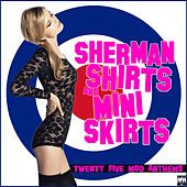 Sherman Shirts and Mini Skirts by Various Artists