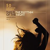 This Is the Rhythm of the Night, Vol. 2 (50 Deep-House Rhythms) by Various Artists
