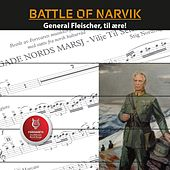 Battle of Narvik - General Fleischer, til ære! by Forsvarets Musikkorps Nord-Norge